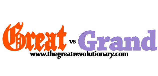 Great vs. Grand Thinking